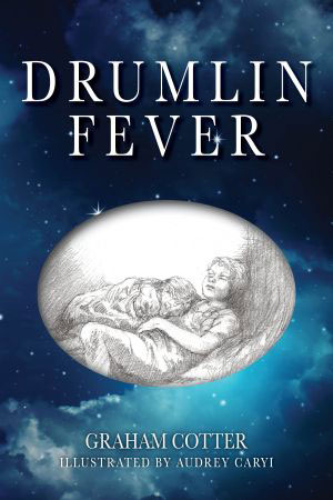 Drumlin Fever by Graham Cotter
